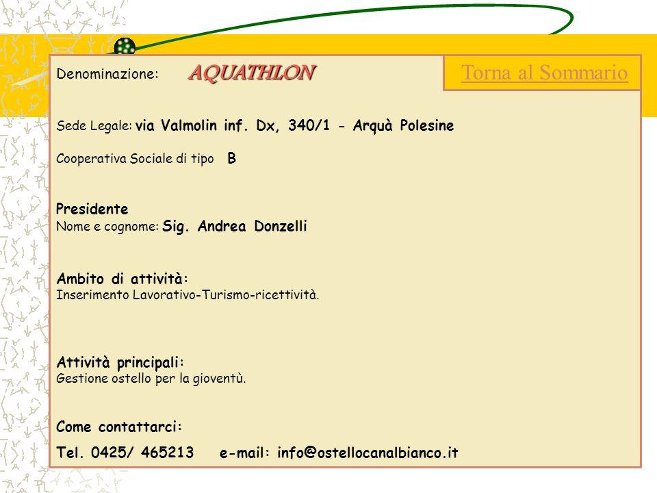 AQUATHLON Denominazione: AQUATHLON Sede Legale: via Valmolin inf. Dx, 340/1 - Arquà Polesine Cooperativa Sociale di tipo B Presidente Nome e cognome: