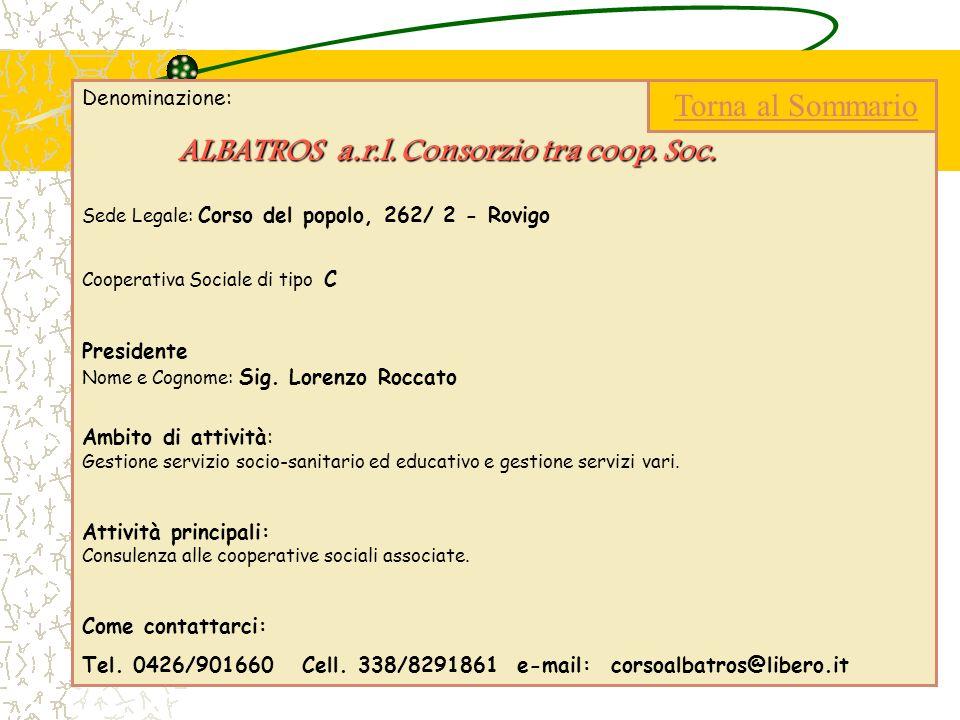 Denominazione: ALBATROSa.r.l. Consorzio tra coop. Soc. ALBATROS a.r.l. Consorzio tra coop. Soc. Sede Legale: Corso del popolo, 262/ 2 - Rovigo Coopera