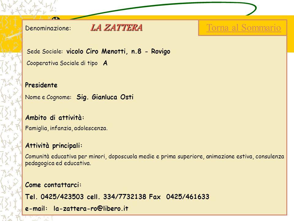 LA ZATTERA Denominazione: LA ZATTERA Sede Sociale: vicolo Ciro Menotti, n.8 - Rovigo Cooperativa Sociale di tipo A Presidente Nome e Cognome: Sig. Gia