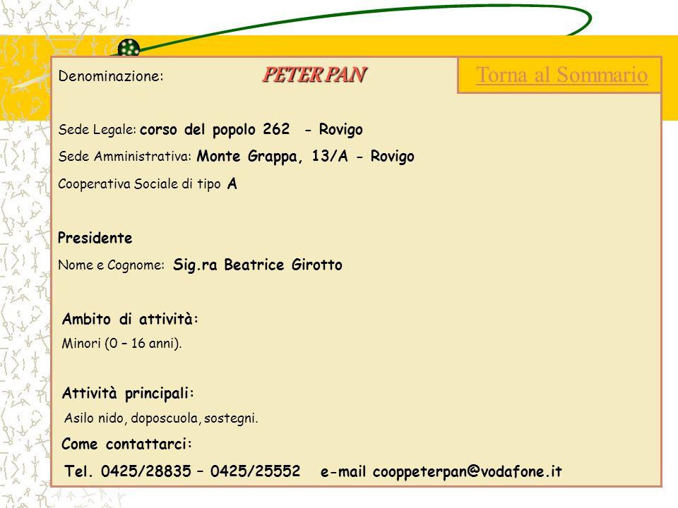 PETER PAN Denominazione: PETER PAN Sede Legale: corso del popolo 262 - Rovigo Sede Amministrativa: Monte Grappa, 13/A - Rovigo Cooperativa Sociale di