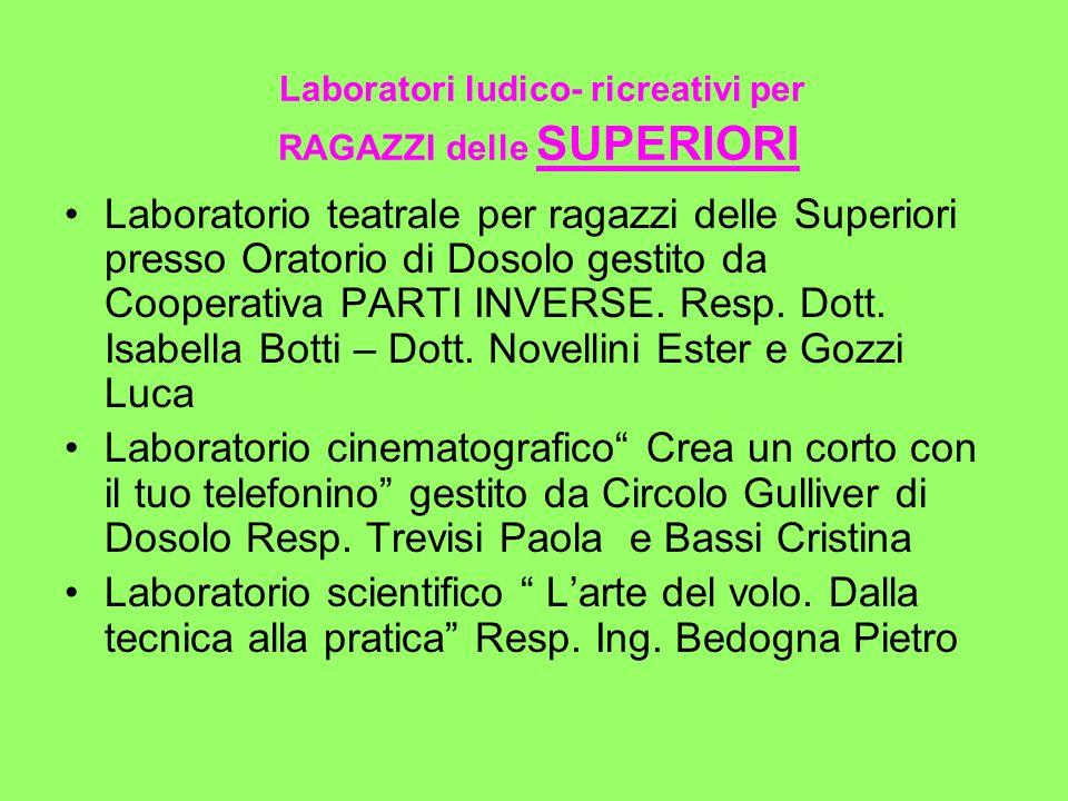 Laboratori ludico- ricreativi per RAGAZZI delle SUPERIORI Laboratorio teatrale per ragazzi delle Superiori presso Oratorio di Dosolo gestito da Cooper