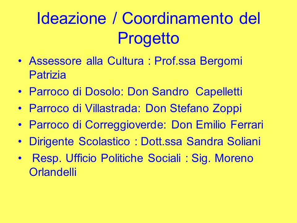 Ideazione / Coordinamento del Progetto Assessore alla Cultura : Prof.ssa Bergomi Patrizia Parroco di Dosolo: Don Sandro Capelletti Parroco di Villastr
