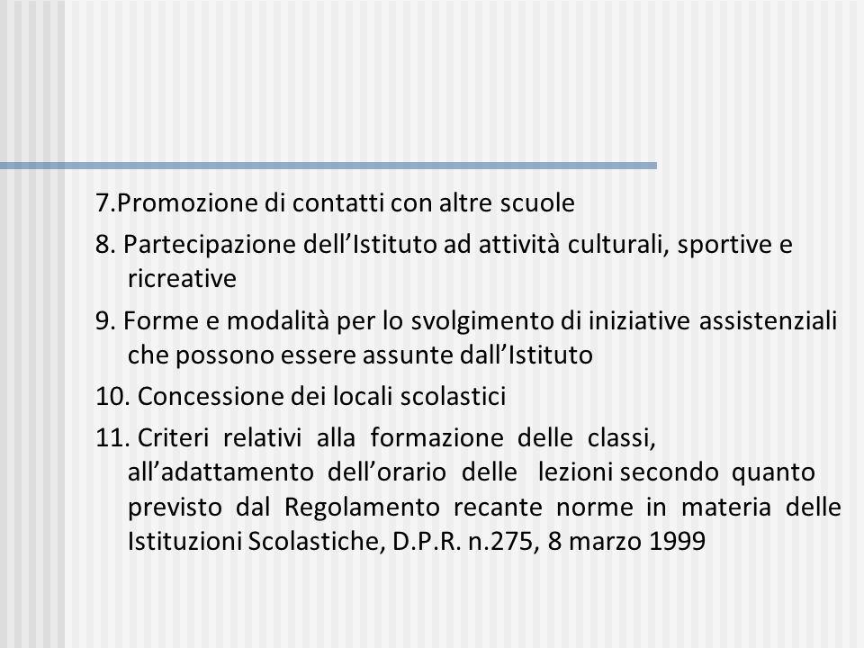 7.Promozione di contatti con altre scuole 8. Partecipazione dellIstituto ad attività culturali, sportive e ricreative 9. Forme e modalità per lo svolg