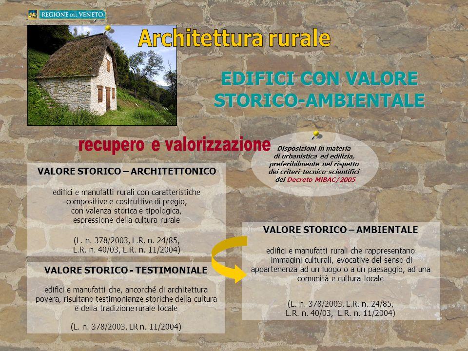 EDIFICI CON VALORE STORICO-AMBIENTALE Disposizioni in materia di urbanistica ed edilizia, preferibilmente nel rispetto dei criteri-tecnico-scientifici