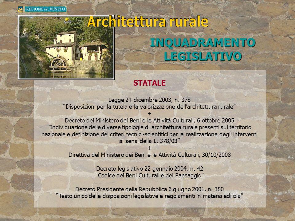 STATALE Legge 24 dicembre 2003, n. 378 Disposizioni per la tutela e la valorizzazione dellarchitettura rurale + Decreto del Ministero dei Beni e le At