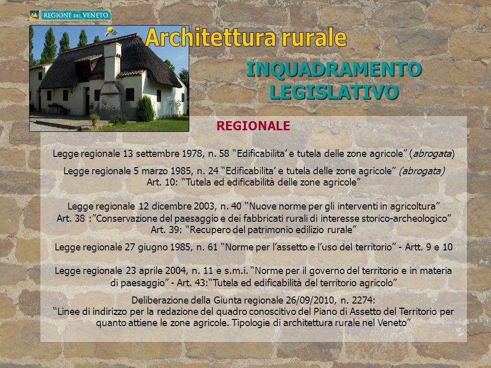 REGIONALE Legge regionale 13 settembre 1978, n. 58 Edificabilita e tutela delle zone agricole (abrogata) Legge regionale 5 marzo 1985, n. 24 Edificabi