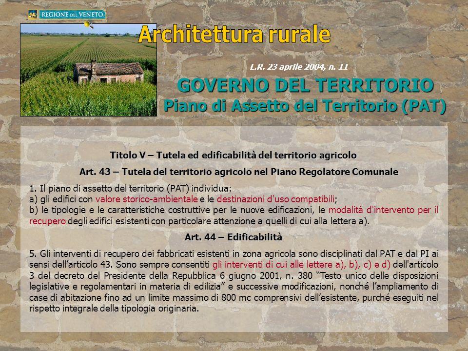 Titolo V – Tutela ed edificabilità del territorio agricolo Art. 43 – Tutela del territorio agricolo nel Piano Regolatore Comunale Art. 43 – Tutela del