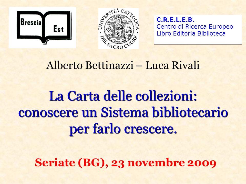 Una Carta delle collezioni quantitativa: le ragioni della nostra scelta 1.Il particolare contesto delle biblioteche di pubblica lettura in Provincia di Brescia (dovuto allesistenza della Rete Bibliotecaria Bresciana); 2.