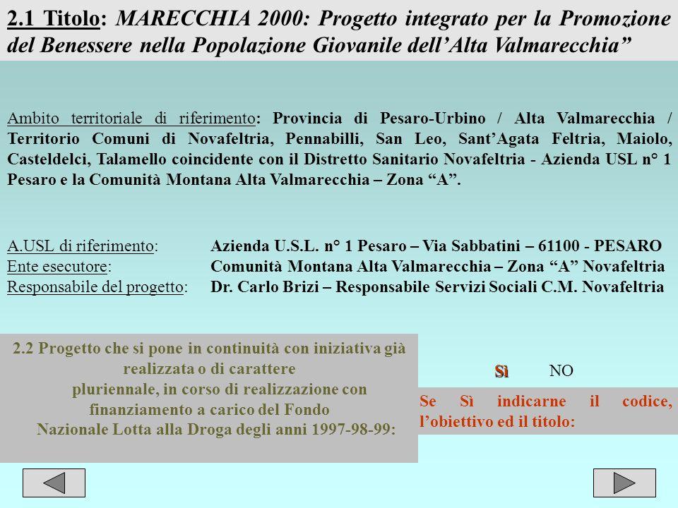 10 2.1 Titolo: MARECCHIA 2000: Progetto integrato per la Promozione del Benessere nella Popolazione Giovanile dellAlta Valmarecchia Ambito territorial