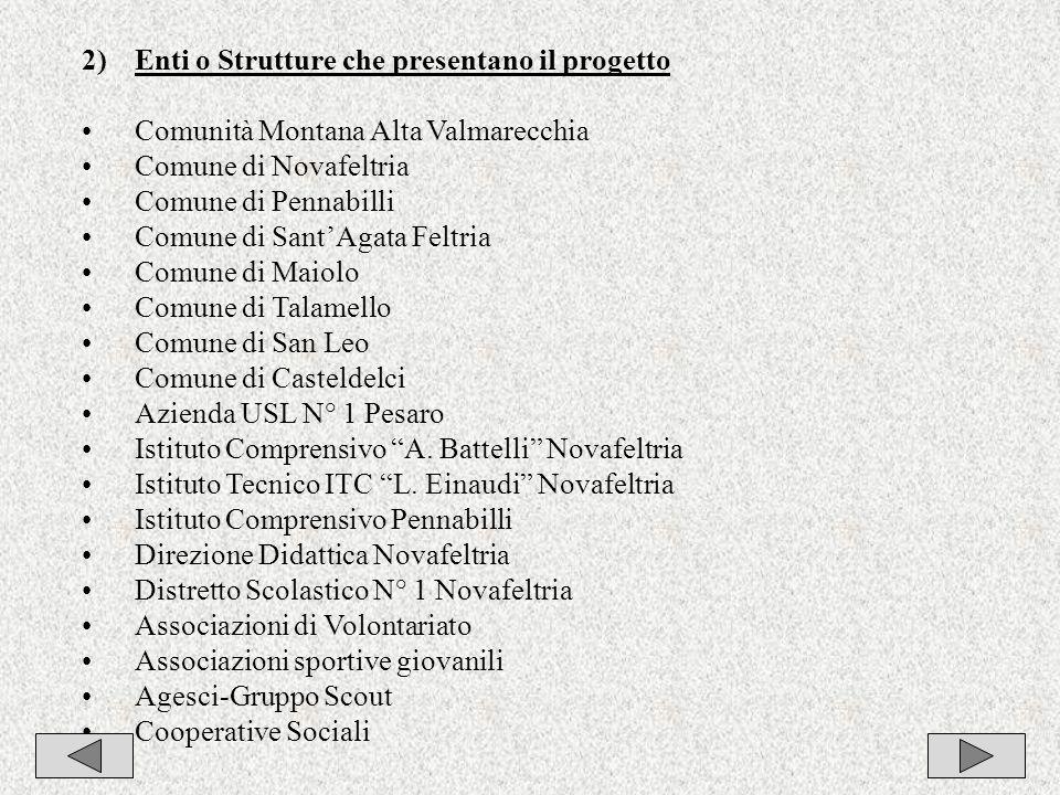 4 2)Enti o Strutture che presentano il progetto Comunità Montana Alta Valmarecchia Comune di Novafeltria Comune di Pennabilli Comune di SantAgata Felt