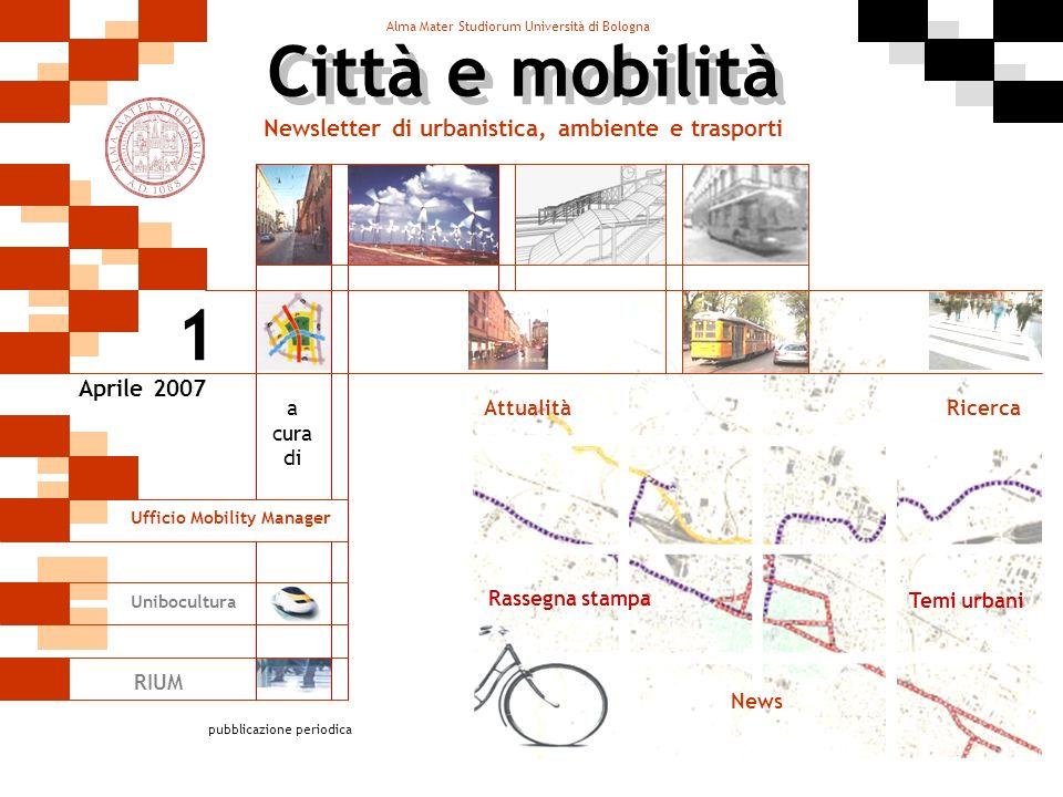 Città e mobilità – Newsletter di urbanistica, ambiente e trasporti Indice Nel primo numero Attualità Temi urbani I trasporti del domani Il nuovo PGTU Articoli di Prof.