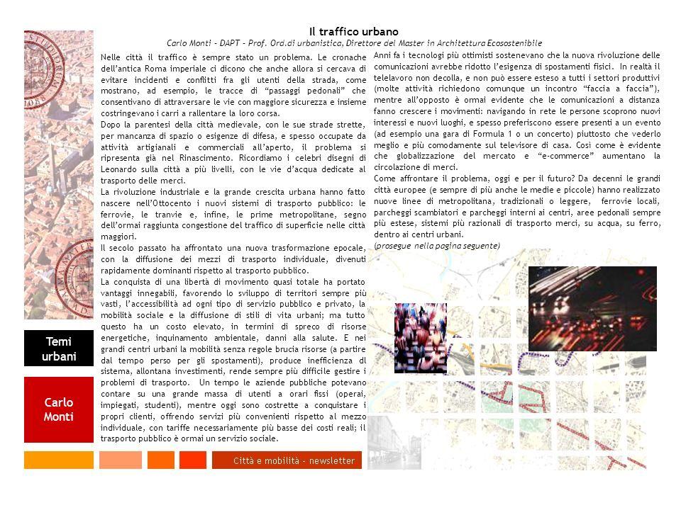 Temi urbani Carlo Monti Nelle città il traffico è sempre stato un problema.