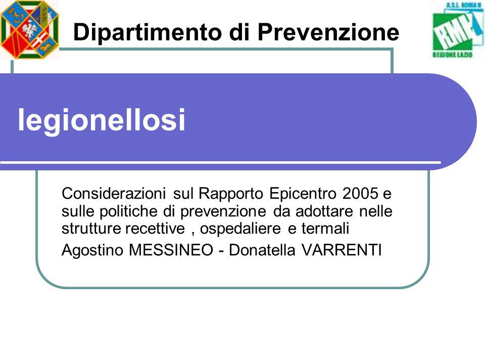 legionellosi Considerazioni sul Rapporto Epicentro 2005 e sulle politiche di prevenzione da adottare nelle strutture recettive, ospedaliere e termali