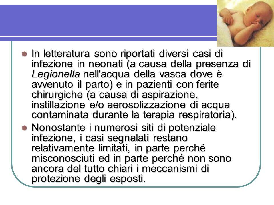 In letteratura sono riportati diversi casi di infezione in neonati (a causa della presenza di Legionella nell'acqua della vasca dove è avvenuto il par