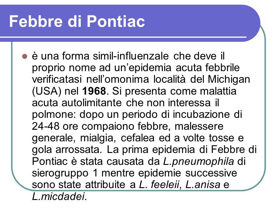 Febbre di Pontiac è una forma simil-influenzale che deve il proprio nome ad unepidemia acuta febbrile verificatasi nellomonima località del Michigan (