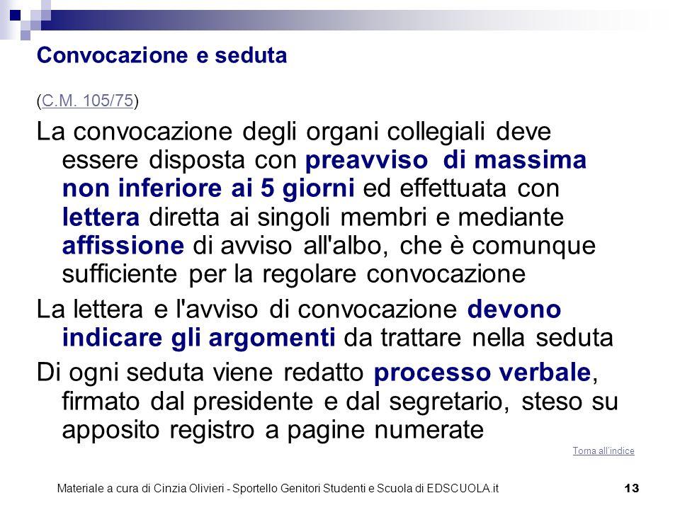13 Convocazione e seduta (C.M. 105/75)C.M. 105/75 La convocazione degli organi collegiali deve essere disposta con preavviso di massima non inferiore