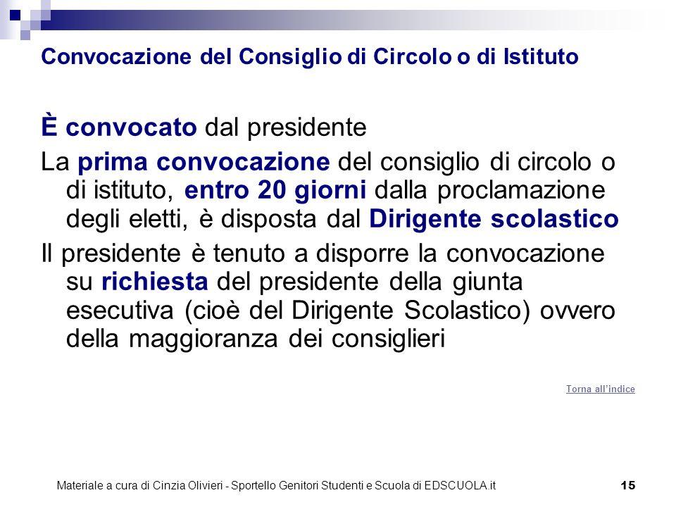 15 Convocazione del Consiglio di Circolo o di Istituto È convocato dal presidente La prima convocazione del consiglio di circolo o di istituto, entro