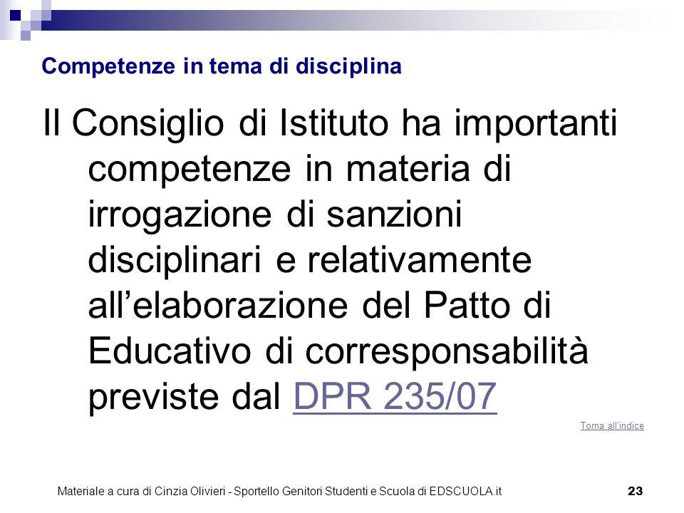 23 Competenze in tema di disciplina Il Consiglio di Istituto ha importanti competenze in materia di irrogazione di sanzioni disciplinari e relativamen