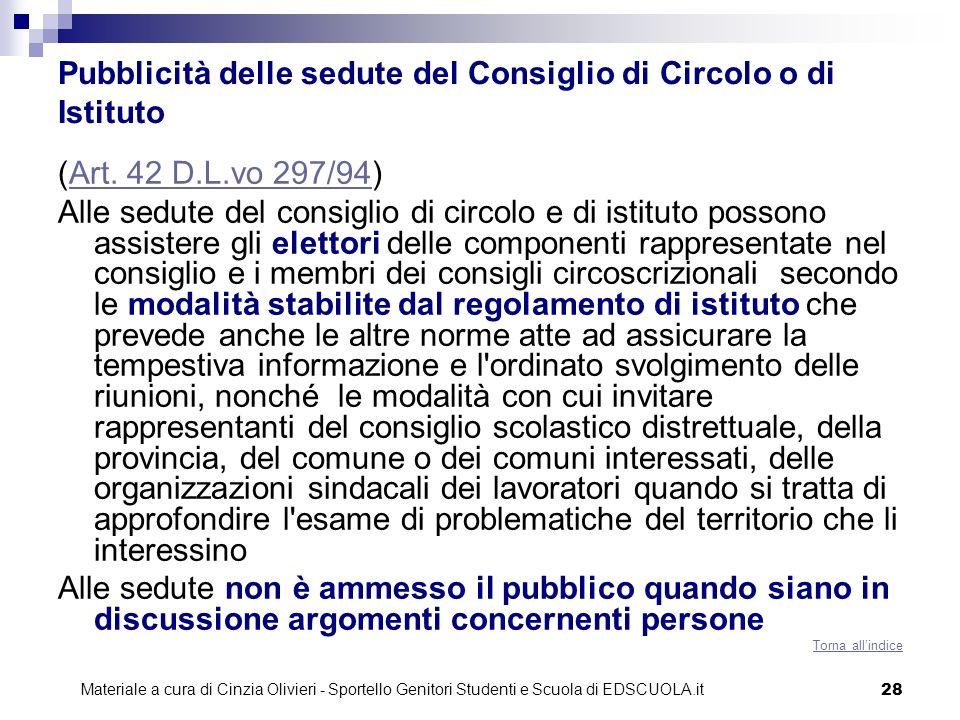 28 Pubblicità delle sedute del Consiglio di Circolo o di Istituto (Art. 42 D.L.vo 297/94)Art. 42 D.L.vo 297/94 Alle sedute del consiglio di circolo e