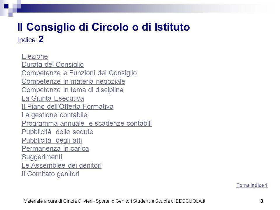 3 Il Consiglio di Circolo o di Istituto Indice 2 Elezione Durata del Consiglio Competenze e Funzioni del Consiglio Competenze in materia negoziale Com
