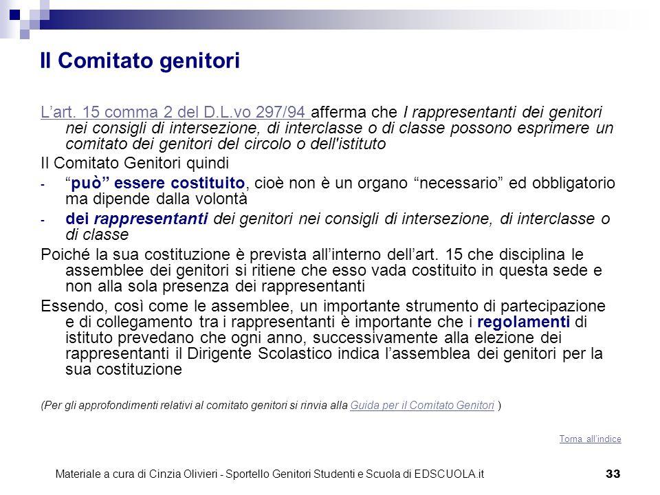 33 Il Comitato genitori Lart. 15 comma 2 del D.L.vo 297/94 Lart. 15 comma 2 del D.L.vo 297/94 afferma che I rappresentanti dei genitori nei consigli d