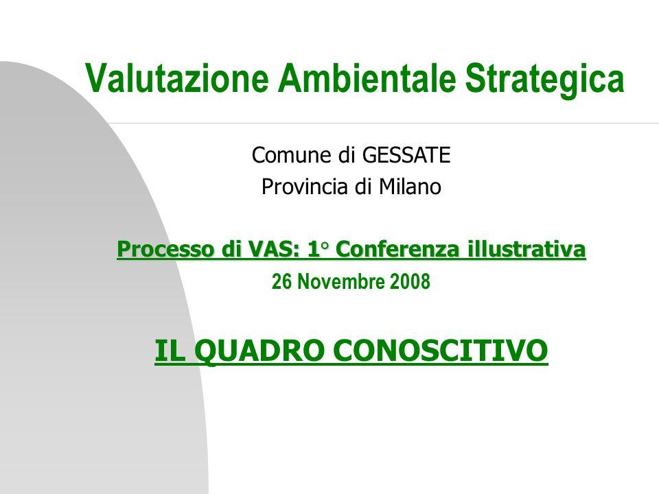 Valutazione Ambientale Strategica Comune di GESSATE Provincia di Milano Processo di VAS: 1° Conferenza illustrativa 26 Novembre 2008 IL QUADRO CONOSCI