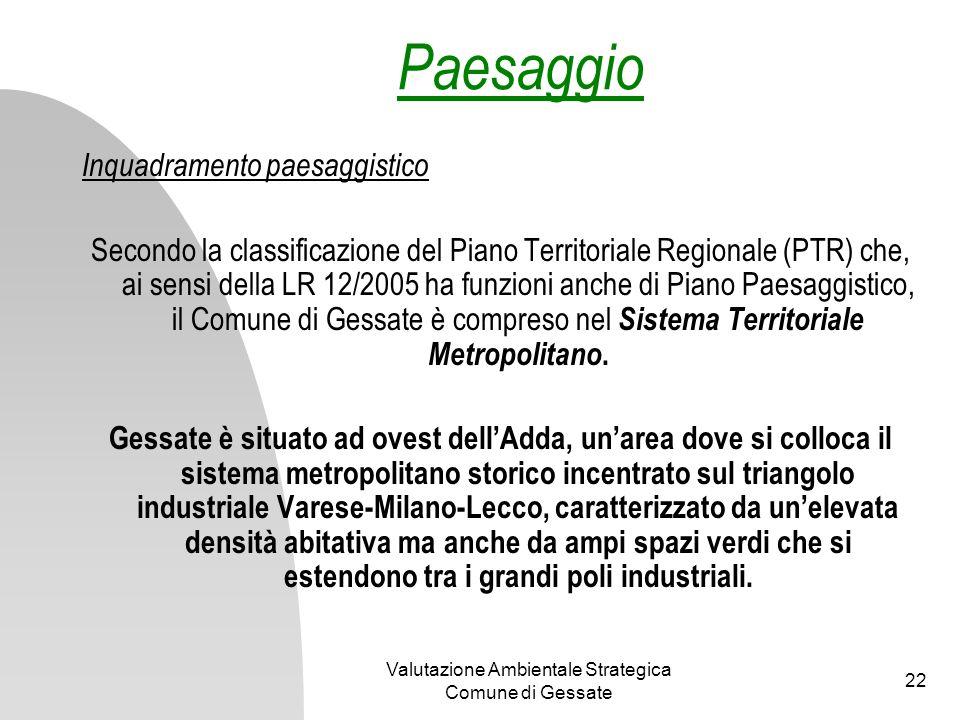 Valutazione Ambientale Strategica Comune di Gessate 22 Paesaggio Inquadramento paesaggistico Secondo la classificazione del Piano Territoriale Regiona