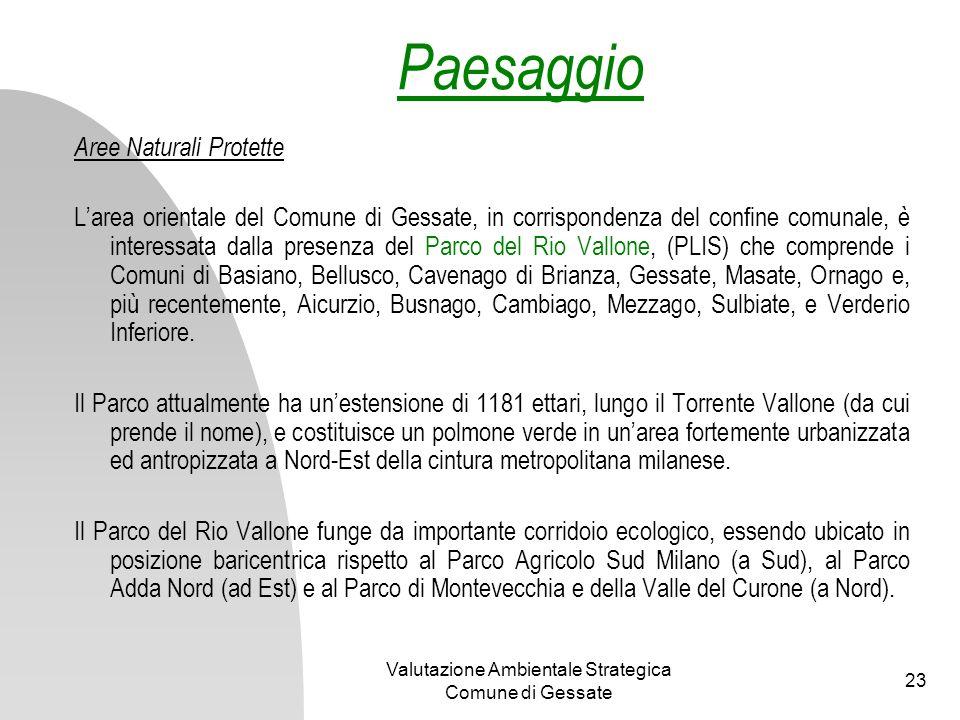 Valutazione Ambientale Strategica Comune di Gessate 23 Paesaggio Aree Naturali Protette Larea orientale del Comune di Gessate, in corrispondenza del c