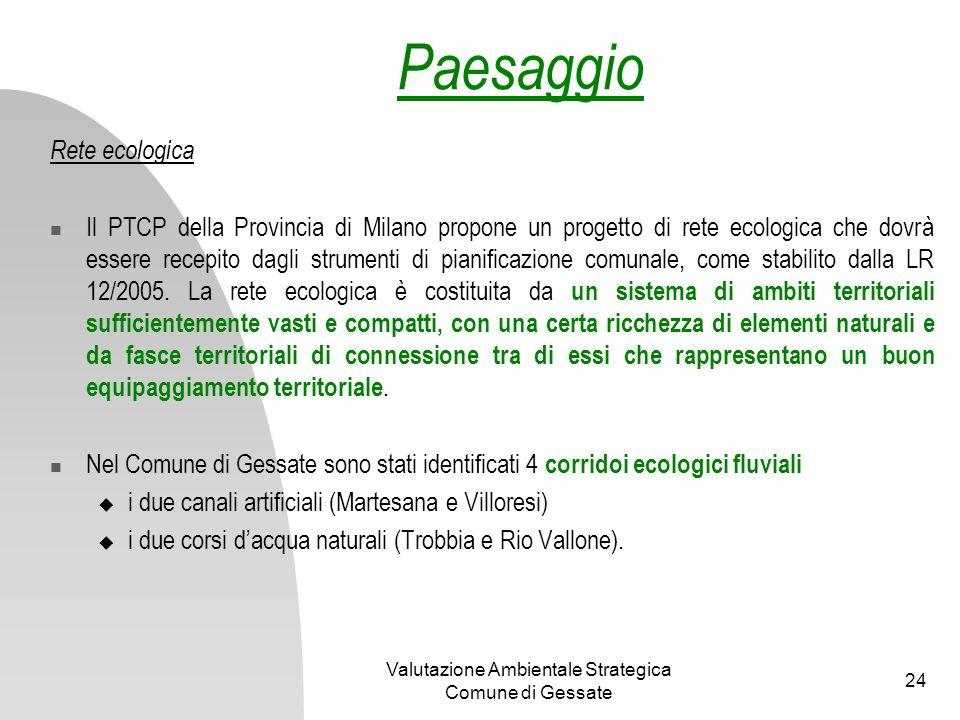 Valutazione Ambientale Strategica Comune di Gessate 24 Rete ecologica Il PTCP della Provincia di Milano propone un progetto di rete ecologica che dovr