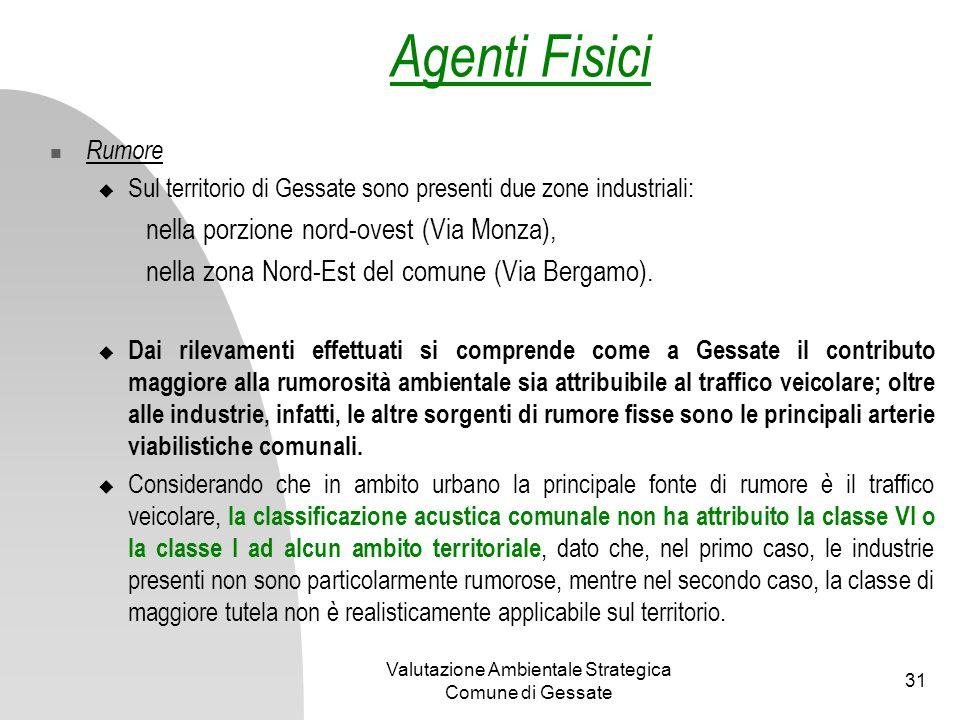 Valutazione Ambientale Strategica Comune di Gessate 31 Rumore Sul territorio di Gessate sono presenti due zone industriali: nella porzione nord-ovest