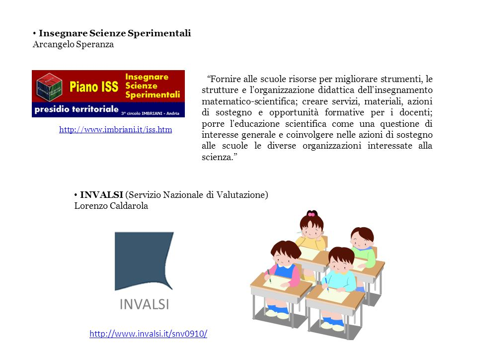 Insegnare Scienze Sperimentali Arcangelo Speranza Fornire alle scuole risorse per migliorare strumenti, le strutture e l'organizzazione didattica dell