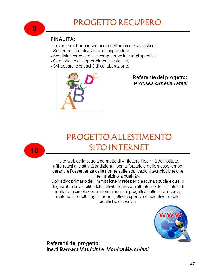 FINALITÁ: - Favorire un buon inserimento nellambiente scolastico; - Sostenere la motivazione allapprendere; - Acquisire conoscenze e competenze in cam