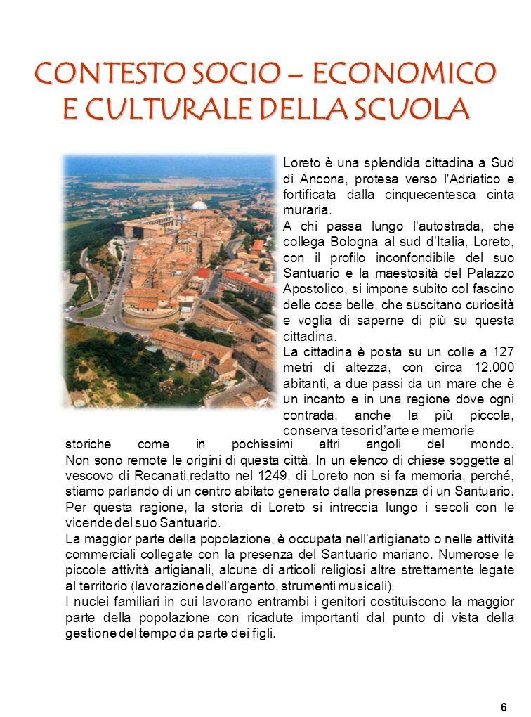 CONTESTO SOCIO – ECONOMICO E CULTURALE DELLA SCUOLA storiche come in pochissimi altri angoli del mondo.