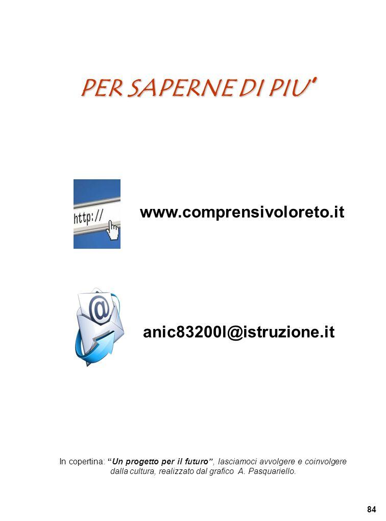www.comprensivoloreto.it anic83200l@istruzione.it PER SAPERNE DI PIU PER SAPERNE DI PIU In copertina: Un progetto per il futuro, lasciamoci avvolgere