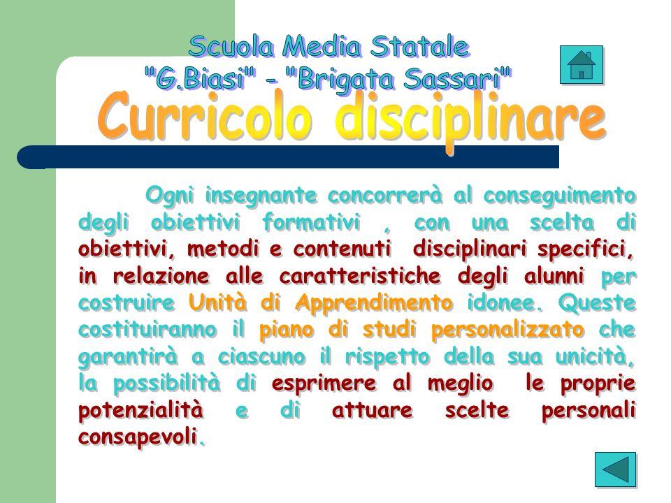 Ogni insegnante concorrerà al conseguimento degli obiettivi formativi, con una scelta di obiettivi, metodi e contenuti disciplinari specifici, in rela