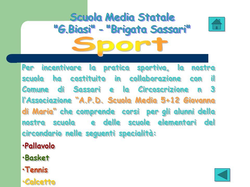Per incentivare la pratica sportiva, la nostra scuola ha costituito in collaborazione con il Comune di Sassari e la Circoscrizione n 3 lAssociazione A