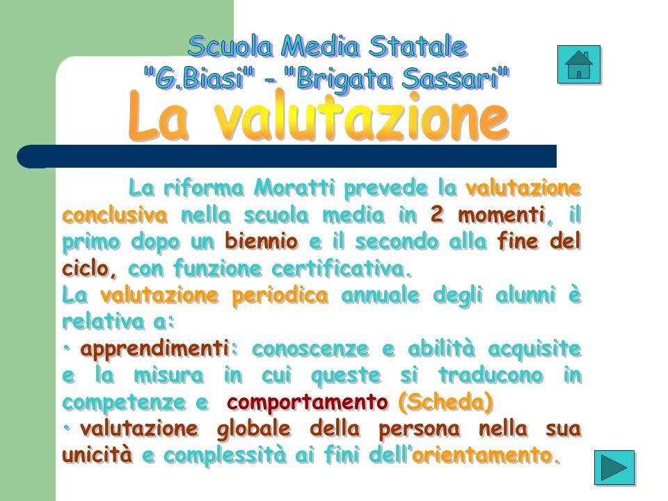La riforma Moratti prevede la valutazione conclusiva nella scuola media in 2 momenti, il primo dopo un biennio e il secondo alla fine del ciclo, con f