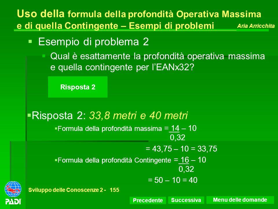 Precedente Successiva Aria Arricchita Sviluppo delle Conoscenze 2 -155 Risposta 2 Uso della formula della profondità Operativa Massima e di quella Con