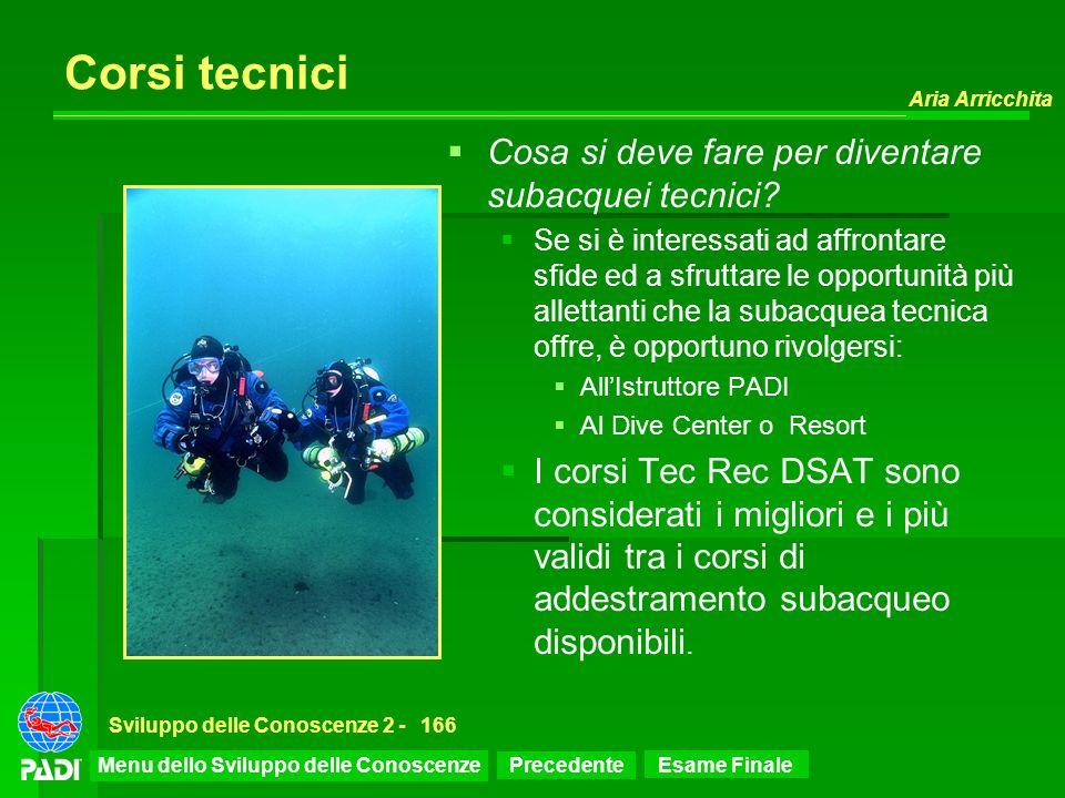 Precedente Successiva Aria Arricchita Sviluppo delle Conoscenze 2 -166 Corsi tecnici Cosa si deve fare per diventare subacquei tecnici? Se si è intere