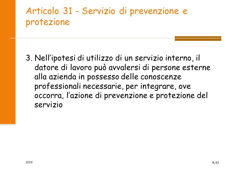 Articolo 31 - Servizio di prevenzione e protezione 3. Nellipotesi di utilizzo di un servizio interno, il datore di lavoro può avvalersi di persone est