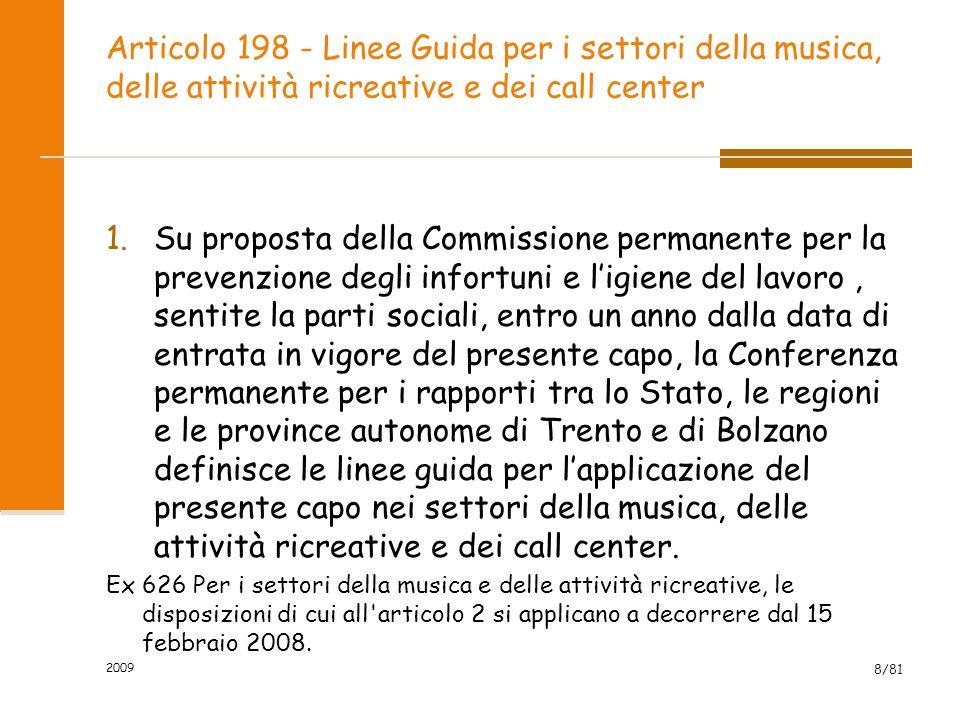 Articolo 198 - Linee Guida per i settori della musica, delle attività ricreative e dei call center 1.Su proposta della Commissione permanente per la p