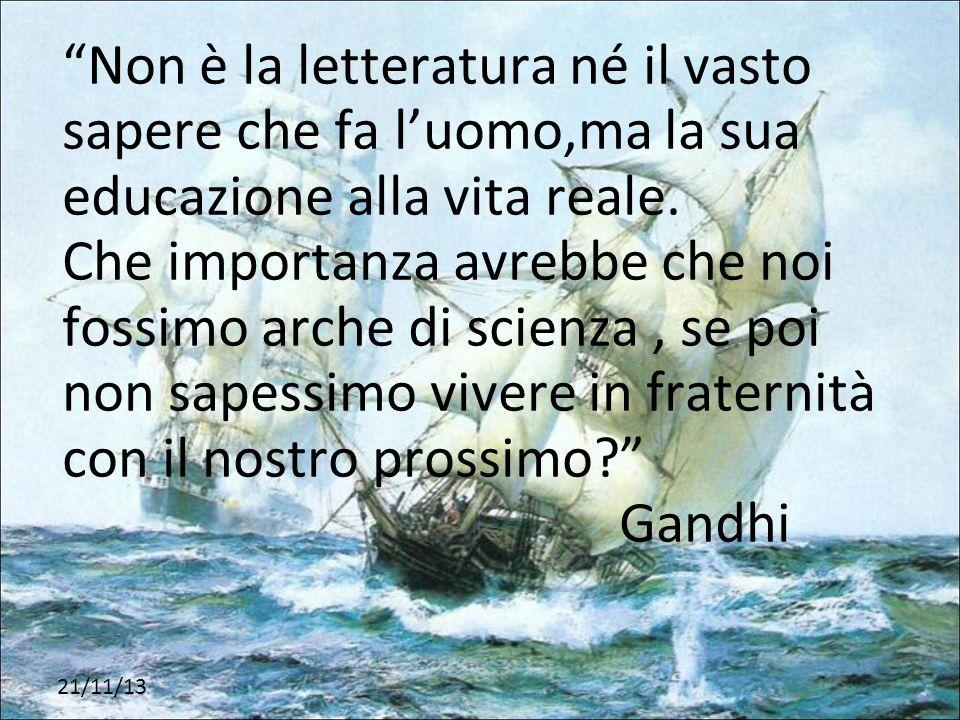 Non è la letteratura né il vasto sapere che fa luomo,ma la sua educazione alla vita reale. Che importanza avrebbe che noi fossimo arche di scienza, se