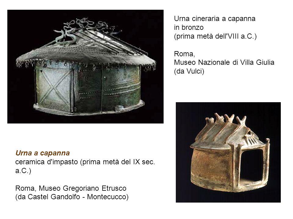 Urna cineraria a capanna in bronzo (prima metà dell'VIII a.C.) Roma, Museo Nazionale di Villa Giulia (da Vulci) Urna a capanna ceramica d'impasto (pri