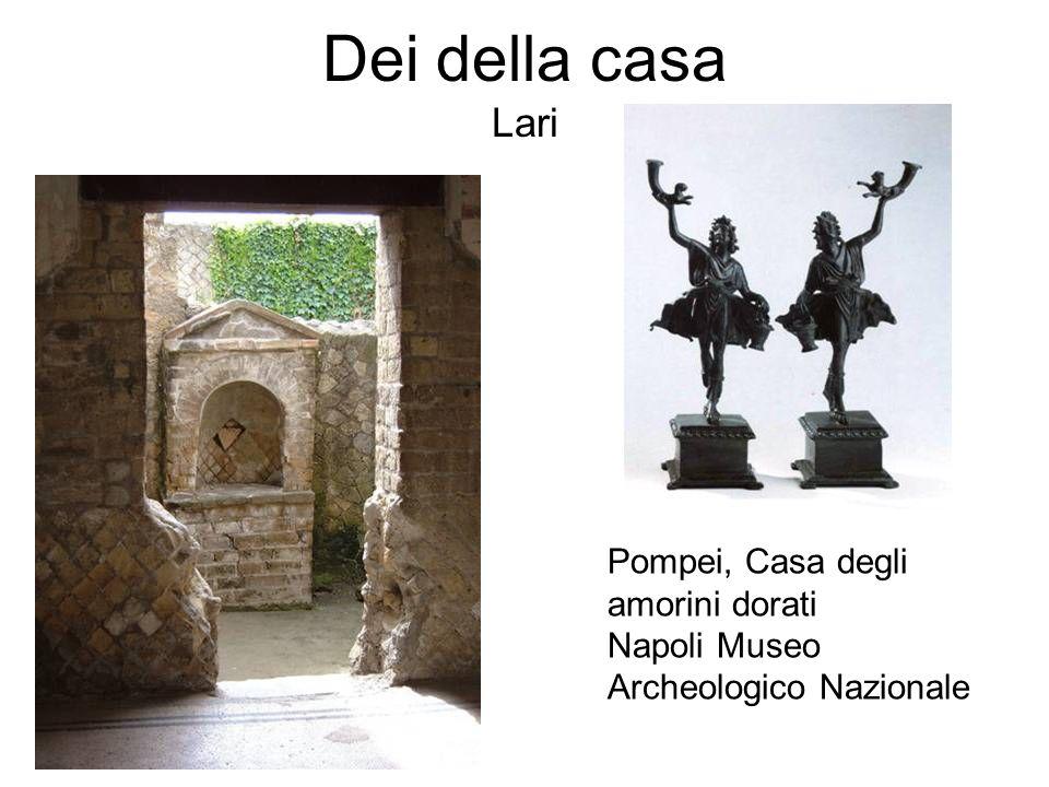 Dei della casa Lari Pompei, Casa degli amorini dorati Napoli Museo Archeologico Nazionale