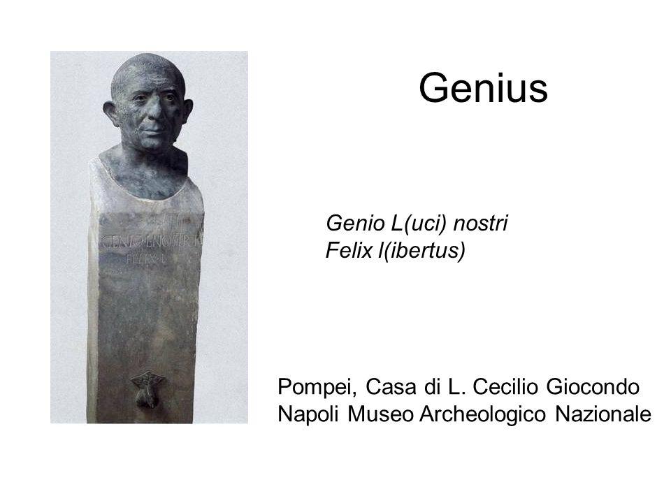 Genius Pompei, Casa di L. Cecilio Giocondo Napoli Museo Archeologico Nazionale Genio L(uci) nostri Felix l(ibertus)