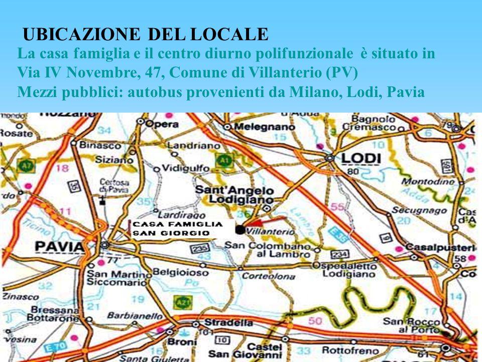 UBICAZIONE DEL LOCALE La casa famiglia e il centro diurno polifunzionale è situato in Via IV Novembre, 47, Comune di Villanterio (PV) Mezzi pubblici: