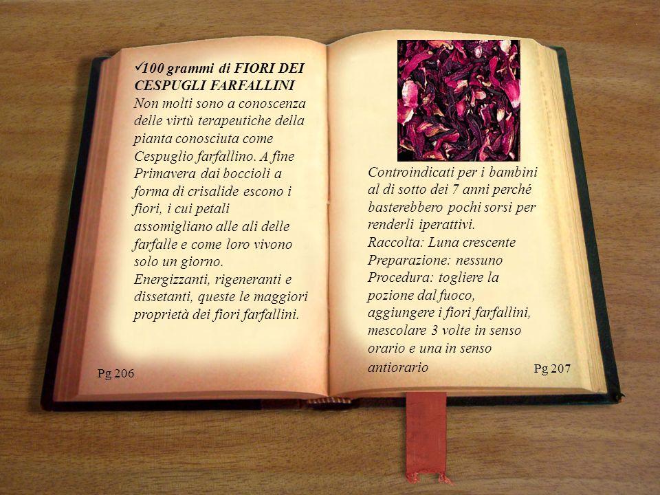 100 grammi di FIORI DEI CESPUGLI FARFALLINI Non molti sono a conoscenza delle virtù terapeutiche della pianta conosciuta come Cespuglio farfallino. A