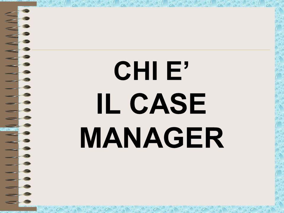 CHI E IL CASE MANAGER