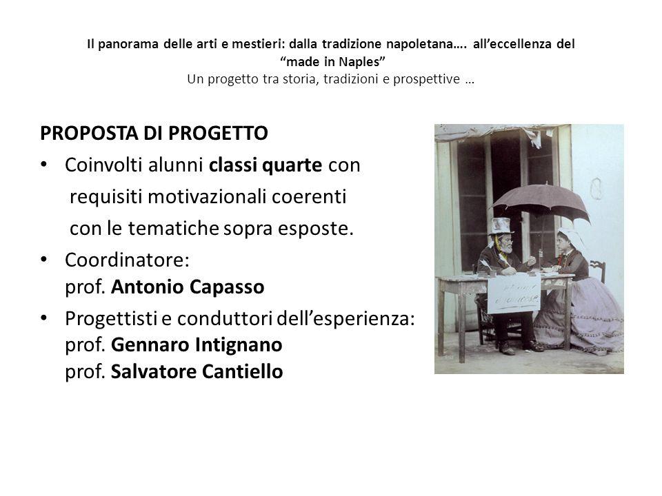 Il panorama delle arti e mestieri: dalla tradizione napoletana…. alleccellenza del made in Naples Un progetto tra storia, tradizioni e prospettive … P