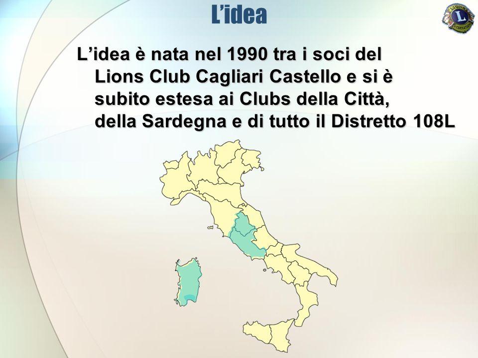 Lidea Lidea è nata nel 1990 tra i soci del Lions Club Cagliari Castello e si è subito estesa ai Clubs della Città, della Sardegna e di tutto il Distretto 108L